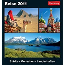 Reise 2011: Harenberg Tageskalender. Städte - Menschen - Landschaften