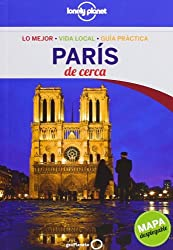París de cerca (Guías De cerca Lonely Planet, Band 1)