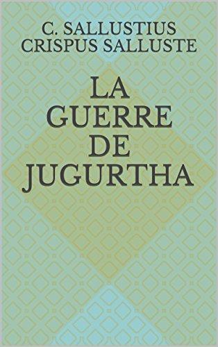 La Guerre de Jugurtha par C. Sallustius Crispus Salluste