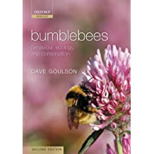 Bumblebees: Behaviour, Ecology, and Conservation (Oxford Biology) by Dave Goulson (2009-12-13)