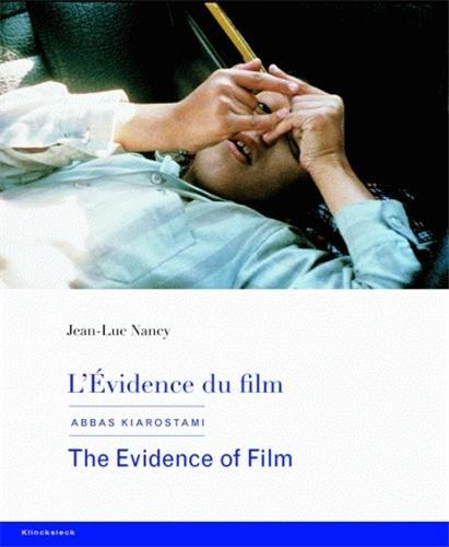 L'évidence du film : Abbas Kiarostami, Edition bilingue français-anglais