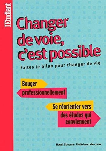 CHANGER DE VOIE, C'EST POSSIBLE