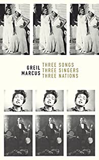 Three Songs, Three Singers, Three Nations par Greil Marcus