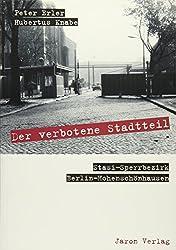 Der verbotene Stadtteil: Stasi-Sperrbezirk Berlin-Hohenschönhausen