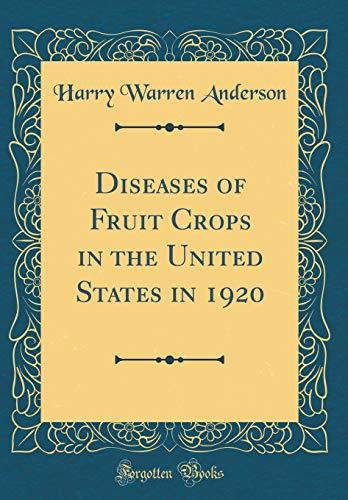 Diseases of Fruit Crops in the United States in 1920 (Classic Reprint) por Harry Warren Anderson
