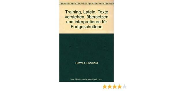 Training Latein Texte Verstehen übersetzen Und Interpretieren Für