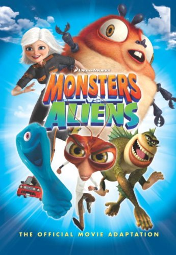 The Official Movie Adaptation (Monsters vs Aliens)
