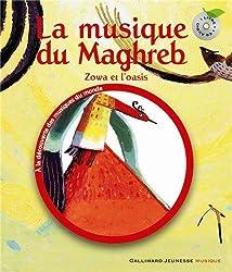 La musique du Maghreb: Zowa et l'oasis