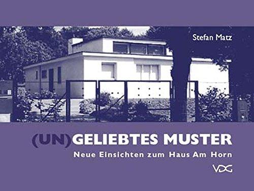 (Un)geliebtes Muster: Neue Einsichten zum Haus Am Horn