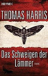 Das Schweigen der Lämmer: Roman (Hannibal Lecter, Band 3)