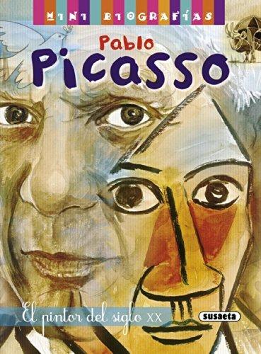 Pablo Picasso. El pintor del siglo XX (Mini biografias nº 4) por José Morán