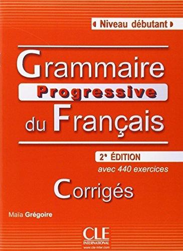 Grammaire Progressive du Francais: Corriges Niveau Debutant (French Edition) 2nd edition by Gregoire, Maia (2010) Paperback