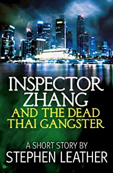 Inspector Zhang And The Dead Thai Gangster (a short story) by [Leather, Stephen]
