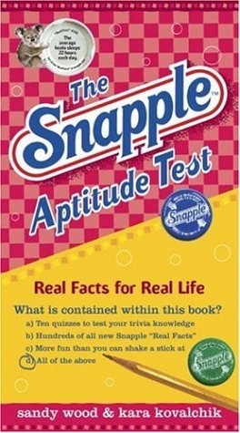 the-snapple-aptitude-test-real-facts-for-real-life-by-sandy-wood-2006-06-06