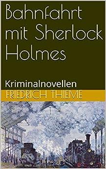 Bahnfahrt mit Sherlock Holmes: Kriminalnovellen (HDRs Kriminalbibliothek 3)