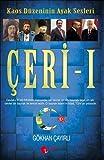 Ceri - 1: Kaos Düzeninin Ayak Sesleri