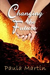 Changing the Future by Paula Martin (2012-05-18)