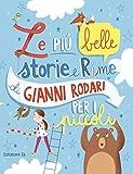 Le più belle storie e rime di Gianni Rodari per i piccoli. Ediz. illustrata
