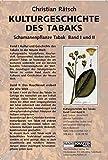 Kulturgeschichte des Tabaks: Schamanenpflanze Tabak - Band I und II - Christian Rätsch
