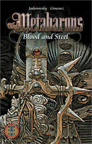 The Metabarons:Blood and Steel by Alexandro Jodorowsky (2003-02-02)