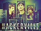 Hackerville, Staffel 1