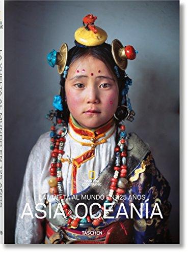 National Geographic. La vuelta al mundo en 125 años. Asia y Oceanía