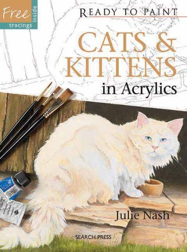Cats & Kittens in Acrylics (Ready to Paint) by Julie Nash (2012-10-05)