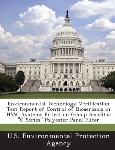Environmental Technology Verification Test Report of Control of Bioaerosols in HVAC Systems Filtration Group Aerostar C-Series Polyester Panel Filte -