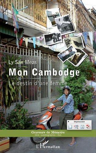 Mon Cambodge : Le destin d'une femme
