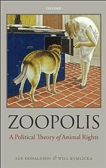 Zoopolis: A Political Theory of Animal Rights par [Donaldson, Sue, Kymlicka, Will]