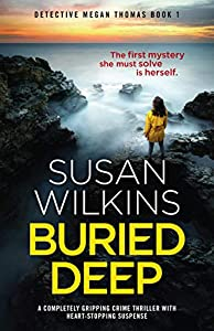 Buried Deep: A completely gripping crime thriller with heart-stopping suspense (Detective Megan Thomas Book 1) (English Edition)