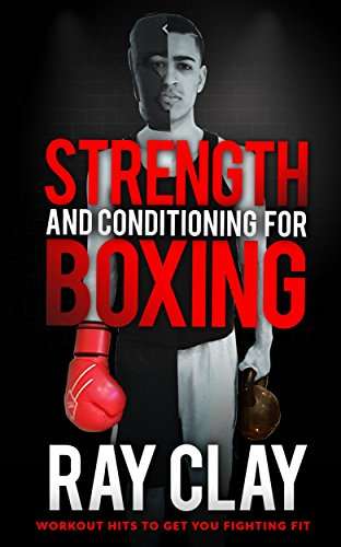 strength-and-conditioning-for-boxing-workout-hits-to-get-you-fighting-fit-english-edition