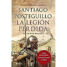 La legión perdida: El sueño de Trajano (Volumen independiente)