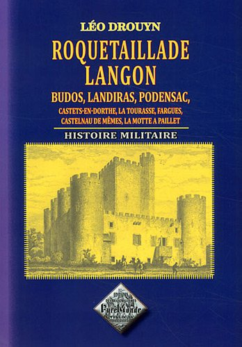 Roquetaillade, Langon, Budos, Landiras, Podensac, Histoire Militaire par Léo Drouyn