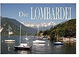 Die Lombardei - Ein Bildband -