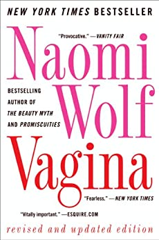 Vagina: Revised and Updated von [Wolf, Naomi]