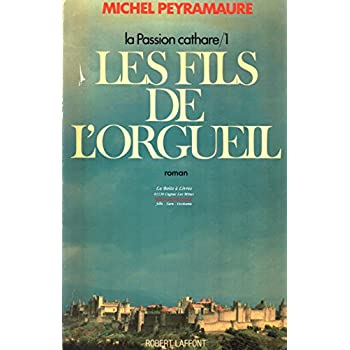 3 Tomes 'complet' / La Passion Cathare / I, Les fils de l'orgueil / II, Les citadelles ardentes / III, La tête du dragon