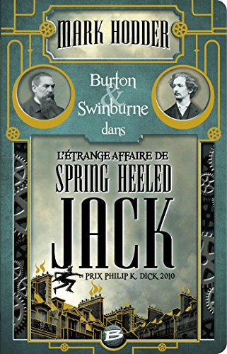 L'Étrange affaire de Spring Heeled Jack: Burton & Swinburne, T1 par Mark Hodder