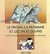 Le Paysan, la paysanne et les trois souris : Conte