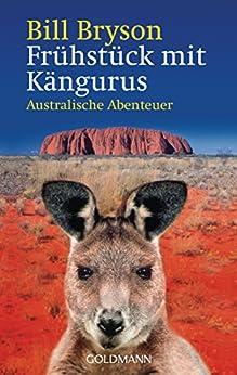Frühstück mit Kängurus: Australische Abenteuer von [Bryson, Bill]