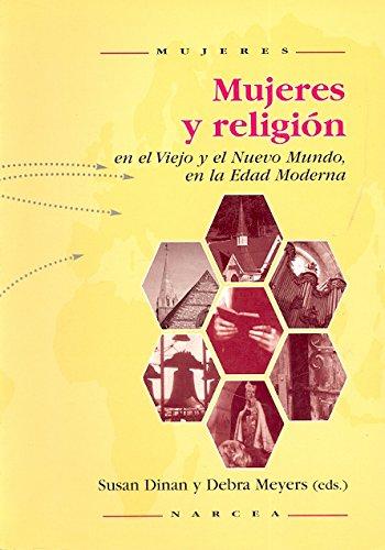 Mujeres y religión en el Viejo y el Nuevo Mundo en la Edad Moderna por Susan Dinan
