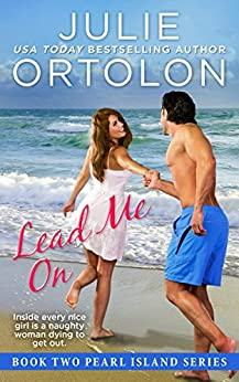 Lead Me On (Pearl Island Series Book 2) by [Ortolon, Julie]