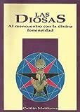 Las diosas : al reencuentro con ladivina femineidad