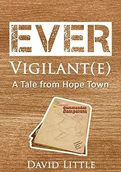 Ever Vigilant(e): A Tale From Hope Town (English Edition) di [Little, David]