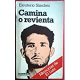 """Camina o revienta. [Tapa blanda] by SANCHEZ, Eleuterio. """"El Lute"""".-"""