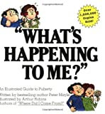 What's Happening to Me? A Guide to Puberty by Peter Mayle (2000) Paperback
