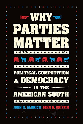 Why Parties Matter: Political Competition and Democracy in the American South (Chicago Studies in American Politics) (English Edition) por John H. Aldrich