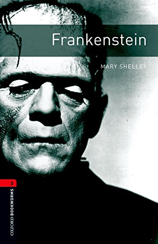 Oxford bookworms library: level 3:: frankenstein: 1000 headwords (oxford bookworms elt)