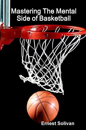 Mastering The Mental Side Of Basketball by Ernest Solivan (2012-07-27) par Ernest Solivan