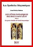 N. 81 Les fêtes initiatiques des deux Saint-Jean Tome 1 (Symboles Maçonnique) - Format Kindle - 9782355992858 - 6,49 €